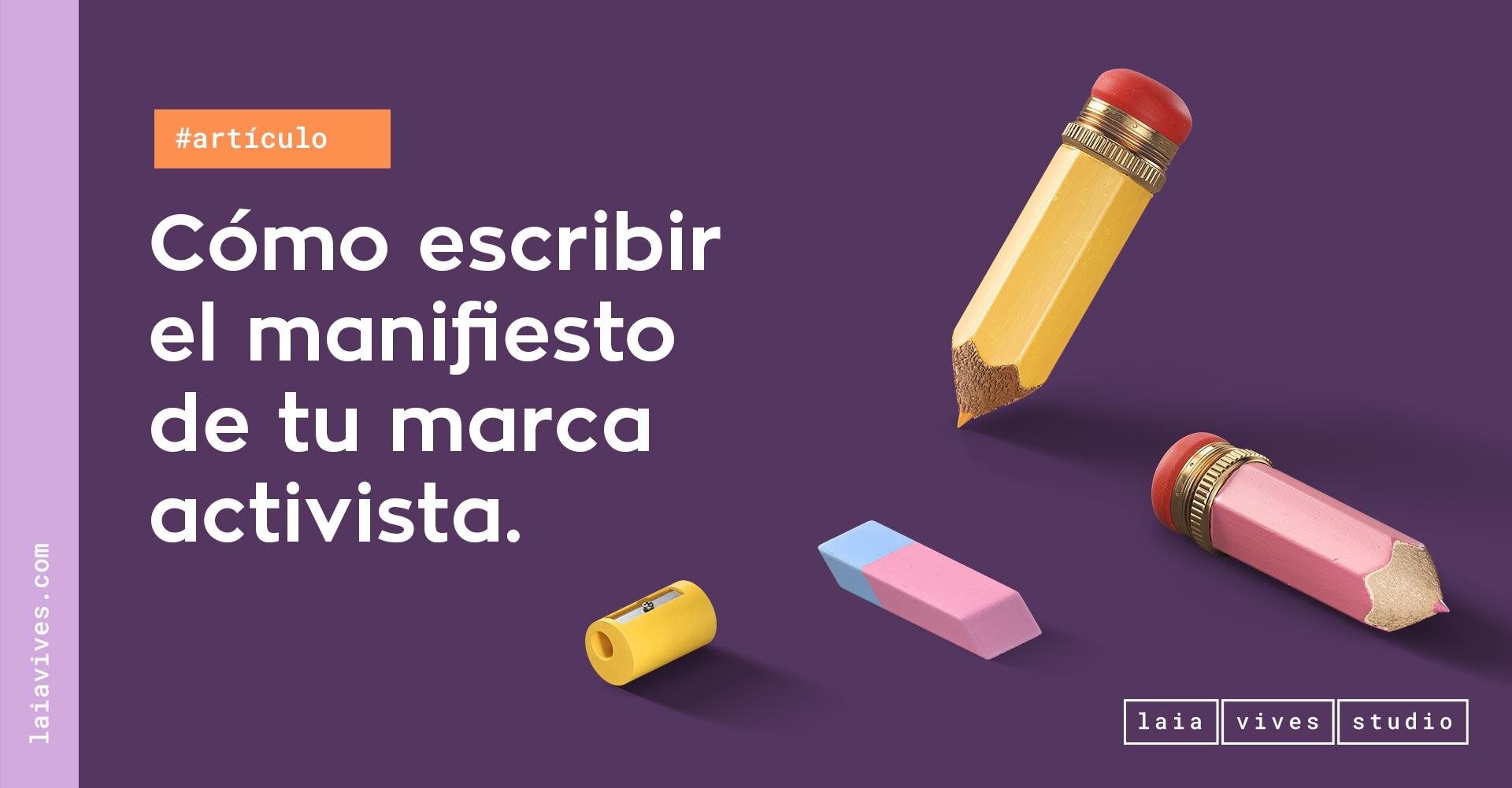 Cómo escribir el manifiesto de tu marca activista